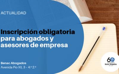 Inscripción obligatoria para abogados y asesores de empresa