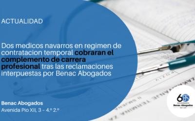 Dos medicos navarros en regimen de contratacion temporal cobraran el complemento de carrera profesional tras las reclamaciones interpuestas por Benac Abogados