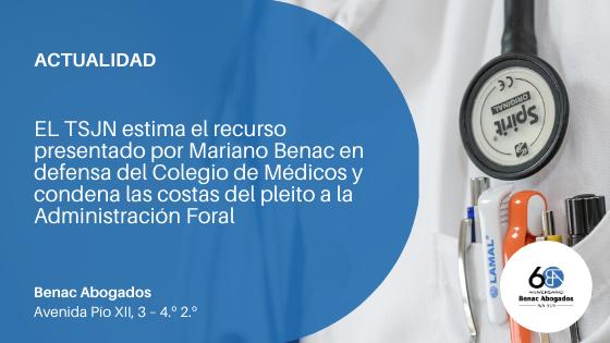 EL TSJN estima el recurso presentado por Mariano Benac en defensa del Colegio de Médicos y condena las costas del pleito a la Administración Foral