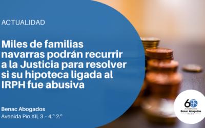 Miles de familias navarras podrán recurrir a la Justicia para resolver si su hipoteca ligada al IRPH fue abusiva