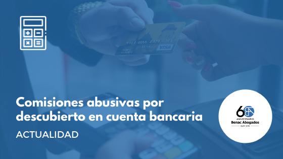 Comisiones abusivas por descubierto en cuenta bancaria