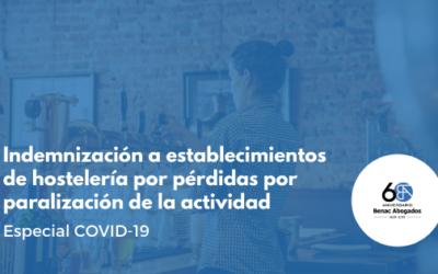 Indemnización a establecimientos de hostelería por pérdidas por paralización de la actividad como consecuencia de la pandemia covid-19