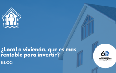 ¿Local o vivienda, que es mas rentable para invertir?