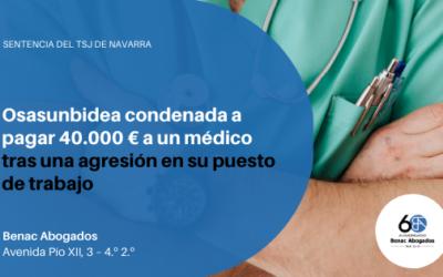 Osasunbidea condenada a pagar 40.000 € a un médico tras una agresión en su puesto de trabajo